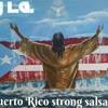 DJ LG PUERTO RICO STRONG SALSA MIX