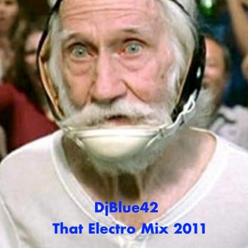 DjBlue42 - That Electro Mix 2011