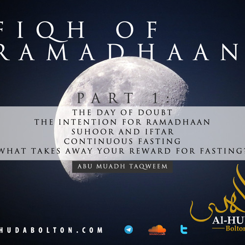 Fiqh Of Ramadhaan (Part 1)