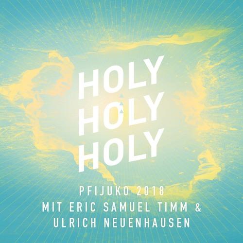 PFIJUKO 2018 // Holy Holy Holy