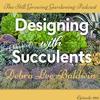 Download SG586: Designing with the Queen of Succulents - Debra Lee Baldwin Mp3