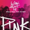 What About Us - P!nk, Tzlil, Yinon Yahel, Mike Soriano (Weslley Chagas Oh My Love Mash) DOWNLOAD
