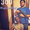 BigLosWay-BigLos300 Ft.BDADoeRunner300