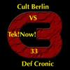 VS 33 Cult Berlin VS Tek!Now! VS Def Cronic (the techno Avengers)Hard system partie 1