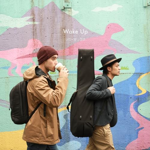 Wake Up   ソウ・マックス(SOU・MAX)