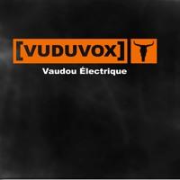 VUDUVOX - Vaudou Électrique (album Preview)