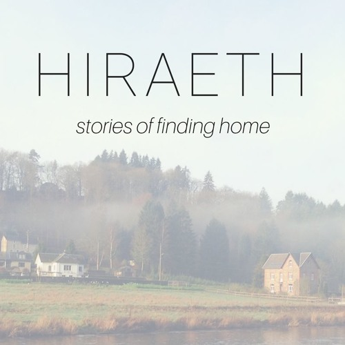 Hiraeth Ep. 8- In Search of Homeland
