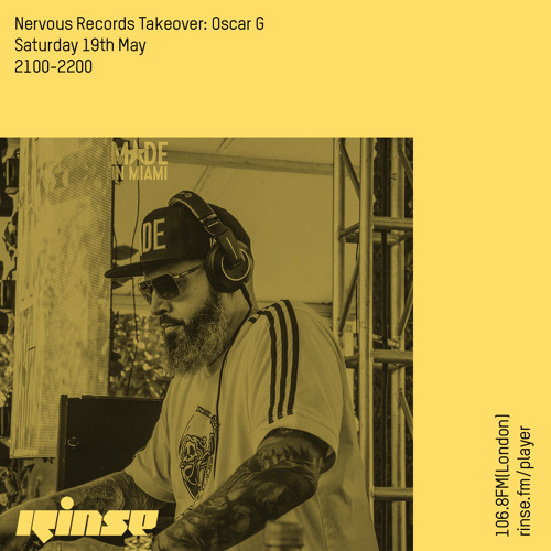 Nervous Records Takeover: Oscar G - 19th May 2018
