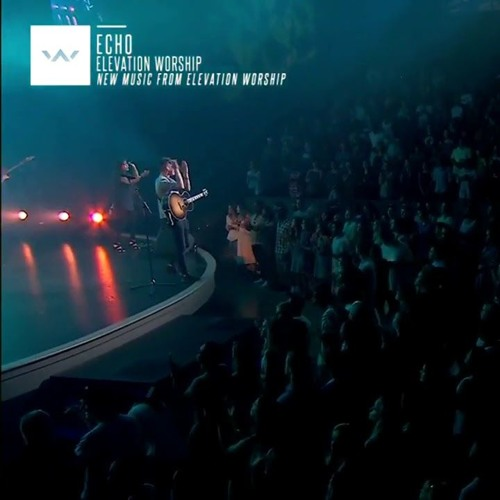 Echo elevation worship album