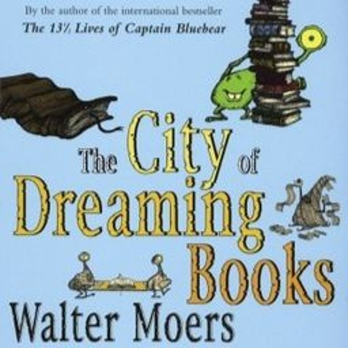 """Teach Me to Write the Way You Can!"": Ep. 35 - The City of Dreaming Books (2004, Ages 17 and Up)"