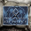 Primitive Podcast 029 by Peter F [Primitive Music, UK] | Minimal, Tech House Mix 2018