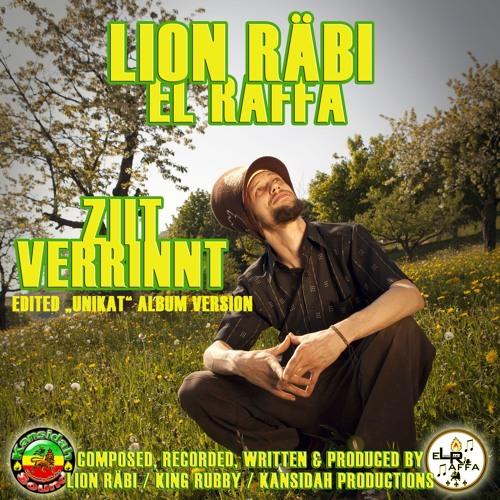 "Lion Räbi - ""Ziit Verrinnt"" (Kansidah Productions)"
