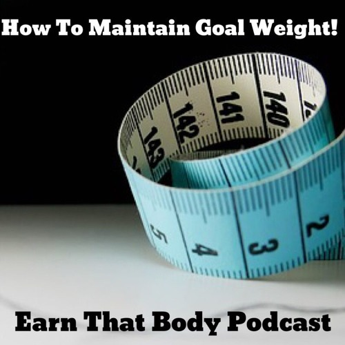 #95 How To Maintain Goal Weight?