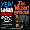 Podcast #21: The MUSIC Episode (Check Out our Video Playlist on our YouTube Channel)