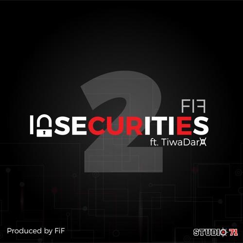 Insecurities 2 (ft. TiwaDara)