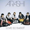 Arashi - Love So Sweet (Hana Yori Dango OST)