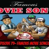Episode 79- Famous Movie Songs!  This is a fun one folks!