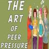The Art Of Storytelling:The Art Of Peer Pressure