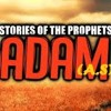 Story of Hazrat Adam (A.S) - The First Prophet of Allah SWT - Part 02