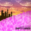 SHIFTY SANDS
