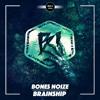 Bones Noize - Brainship [DROP IT NETWORK EXCLUSIVE]