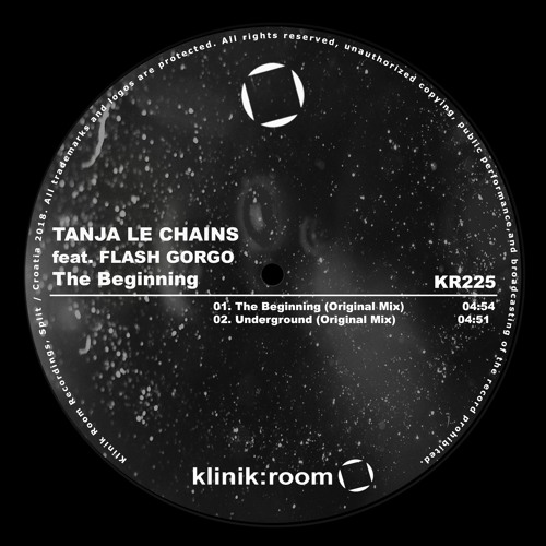 01 – Tanja Le Chains Feat. Flash Gorgo – The Beginning (Original Mix) [Klinik Room]