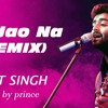 Arijit Singh : Aa Jao Na - REMIX (Hindi Song) 2018