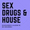 Dihousen & Alenx B Sex Drugs & House (B Housen Original Mix)DESCARGALO GRATIS DESDE EL BOTON COMPRAR