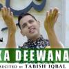 Sarkar e Madina Ka Deewana - Latest Naat 2018 - Tabish Iqbal