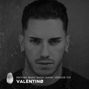 Marco Bailey & Valentinø - Materia Music Radio Show 031 2018-05-21 Artwork