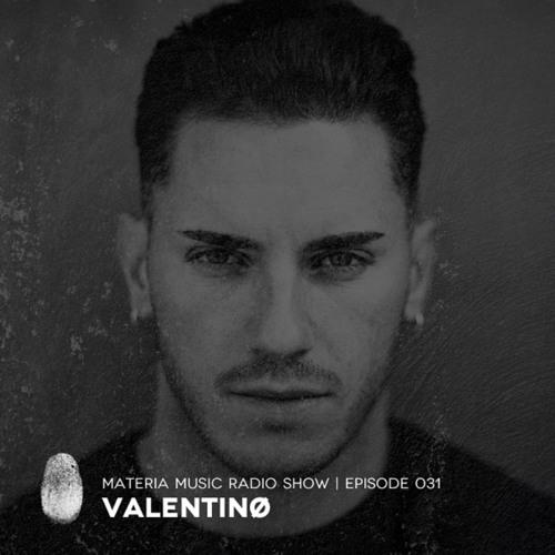 MATERIA Music Radio Show 031 with Valentinø