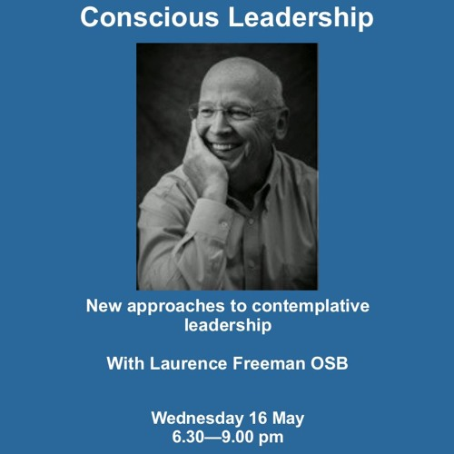 Conscious Leadership by Laurence Freeman