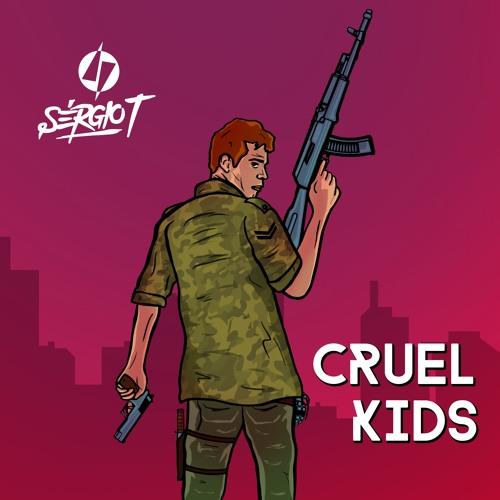 Sergio T - Cruel Kids