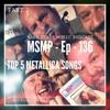 MSMP 136: Top 5 Metallica Songs (Part 2)