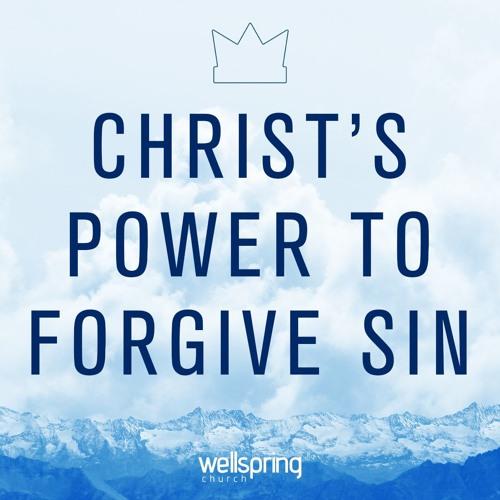Christ's Power To Forgive Sin   Pastor Steve Gibson