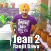 Jean 2 - RANJIT BAWA - 2018 IK TARE WALA ALBUM