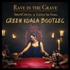 AronChupa & Little Sis Nora - Rave In The Grave (Green Koala Bootleg) | FREE DOWNLOAD