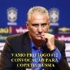 VPJ #12 - Convocação da Copa do Mundo 2018