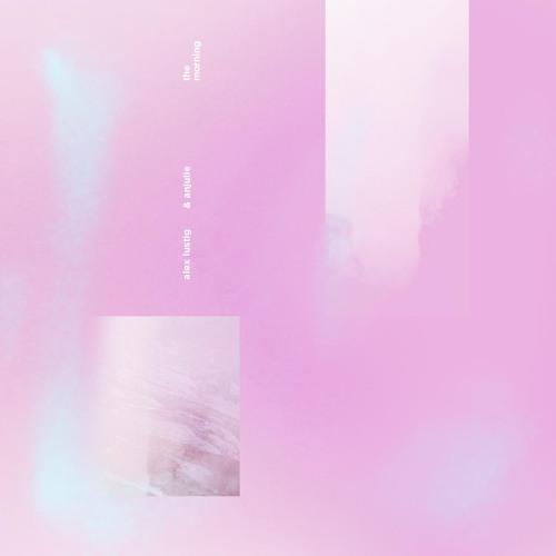 Alex Lustig - The Morning (Ft. Anjulie)