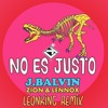 J. Balvin, Zion & Lennox - No Es Justo (REMIX) DJ LeonKing