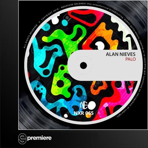 Premiere: Alan Nieves - Palo - NoExcuse Records