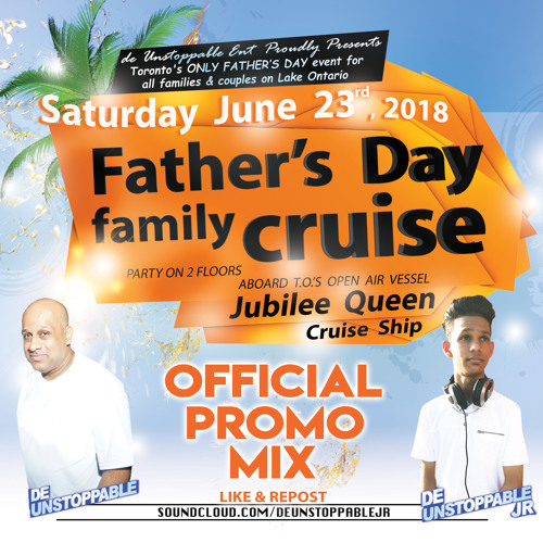 Father's Day Family Boat Cruise 2018 Promo Mix - Mixed by: @deUnstoppableJR & @DeUnstoppableDjNavi