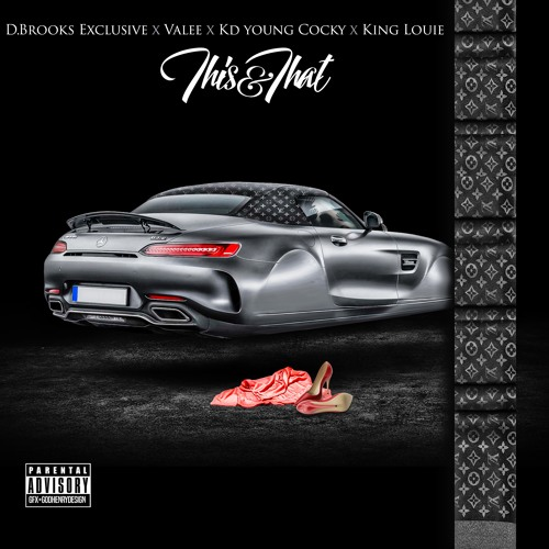 D. Brooks Exclusive Ft Valee, KD Young Cocky, King Louie - This And That