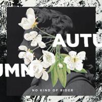 No Kind Of Rider - Autumn