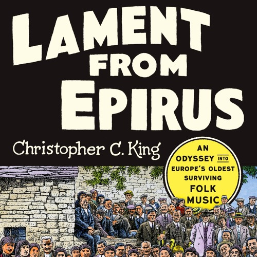 """Music from the book """"Lament From Epirus: An Odyssey Into Europe's Oldest Surviving Folk Music"""""""