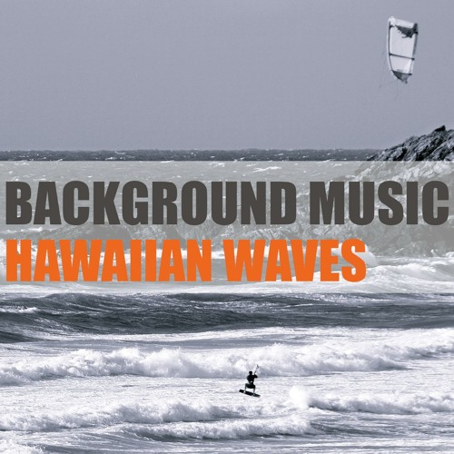 Hawaiian Waves | Instrumental Background Music for Videos