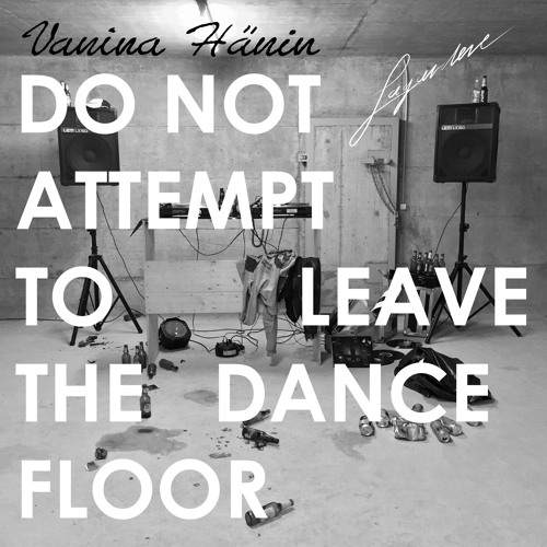 Lagardere - Do Not Attempt To Leave The Dancefloor // HOT NOW on Vanina Hänin Digital!!!