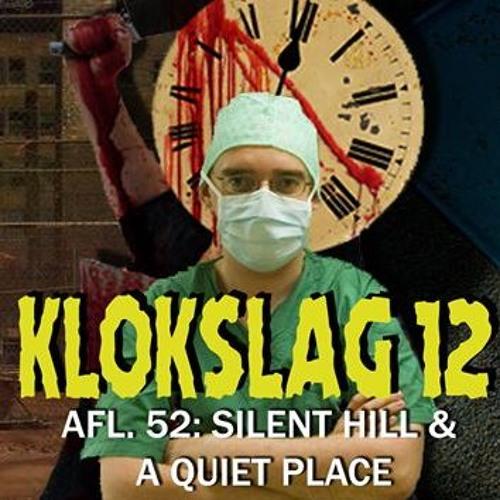 52. Silent Hill (2006) & A Quiet Place (2018)(W/ Jasper Vrancken)