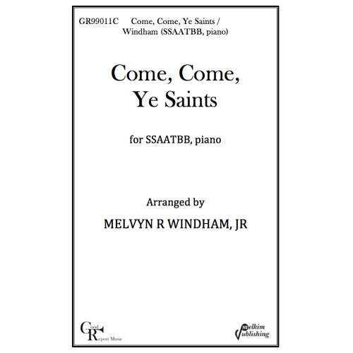 Come Come Ye Saints - SSAATBB, piano / Windham