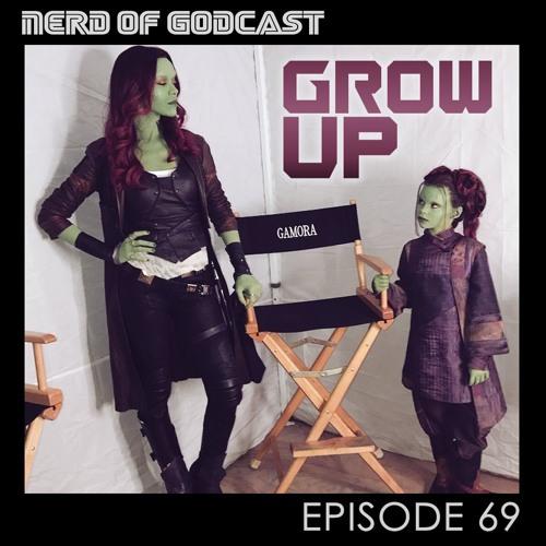 Episode 69// Grow Up
